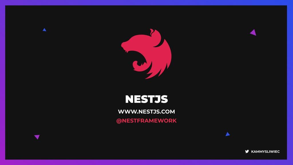 NESTJS WWW.NESTJS.COM @NESTFRAMEWORK KAMMYSLI...