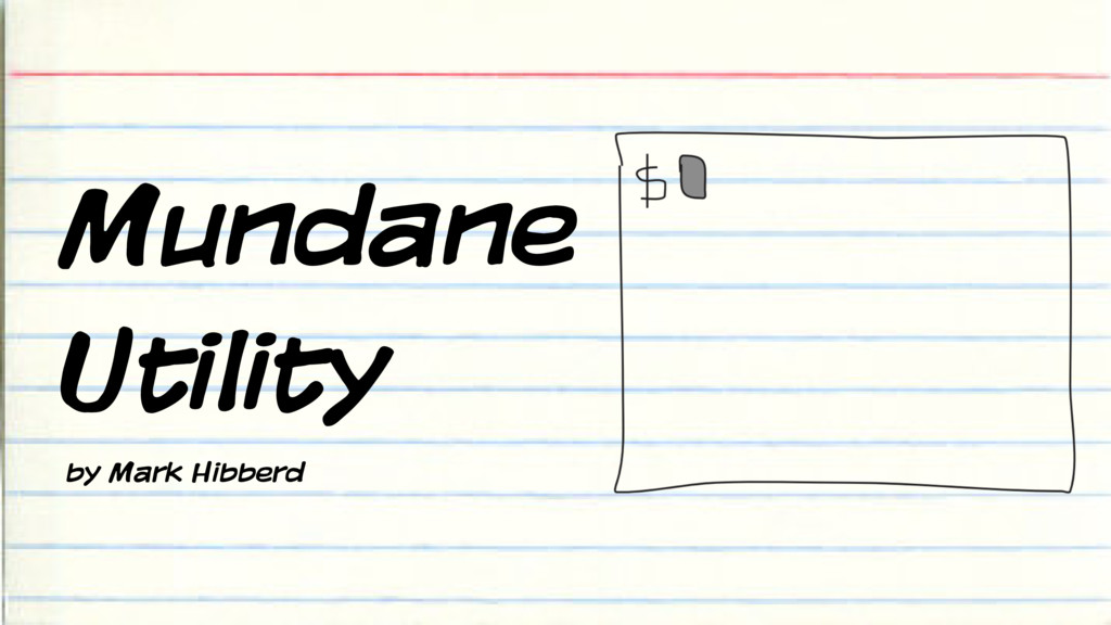 Mundane Utility by Mark Hibberd