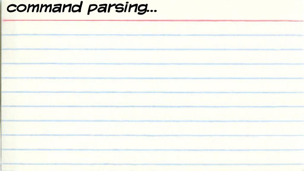 command parsing…
