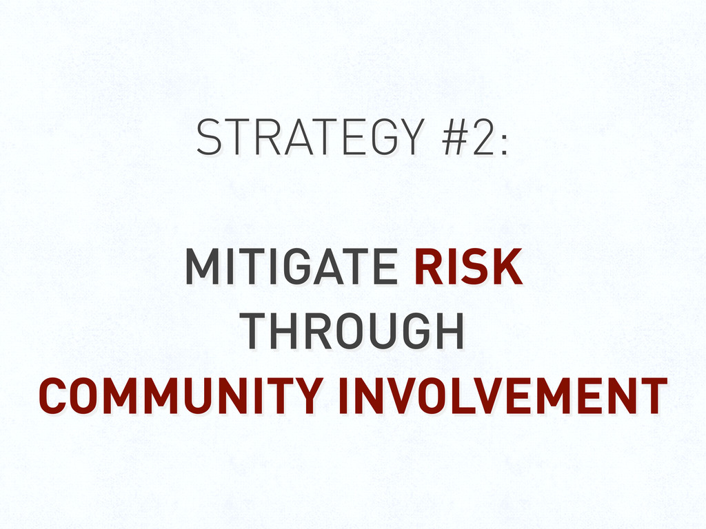 STRATEGY #2: MITIGATE RISK THROUGH COMMUNITY IN...