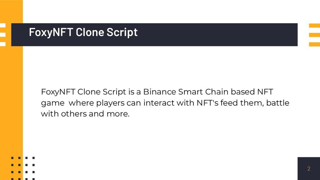 FoxyNFT Clone Script FoxyNFT Clone Script is a ...