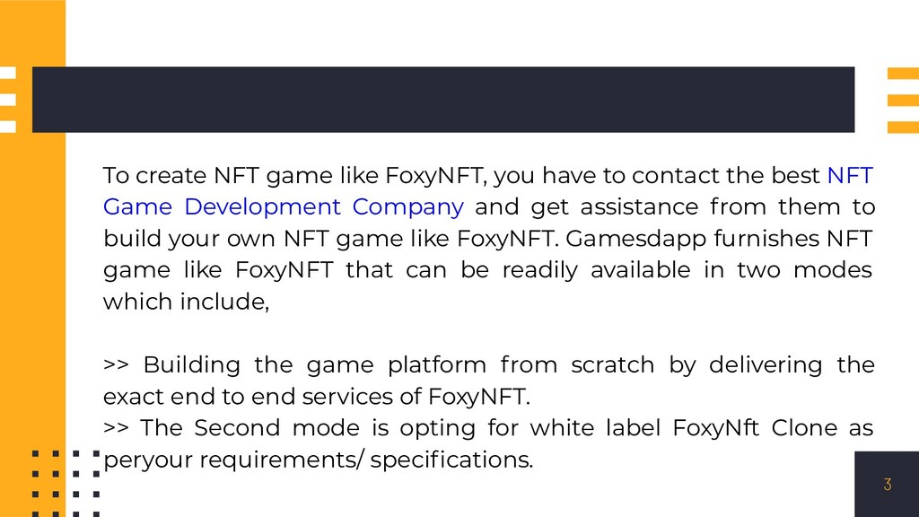 To create NFT game like FoxyNFT, you have to co...