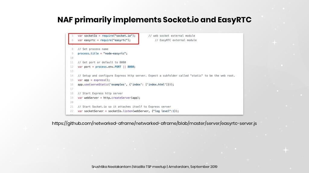 NAF primarily implements Socket.io and EasyRTC ...