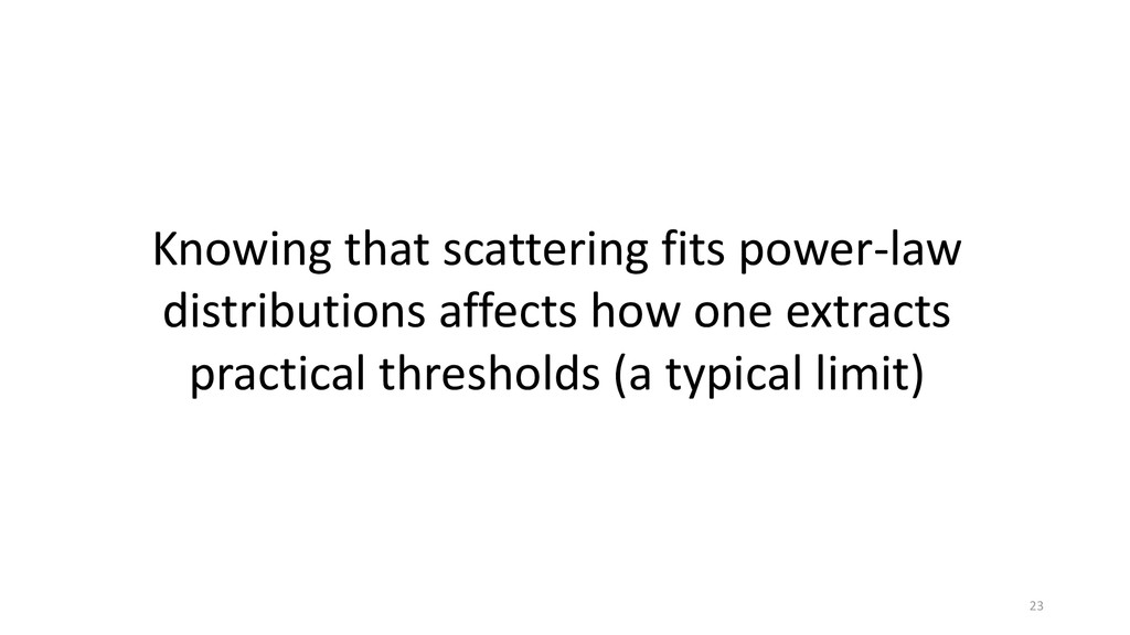 Knowing that scattering fits power-law distribu...