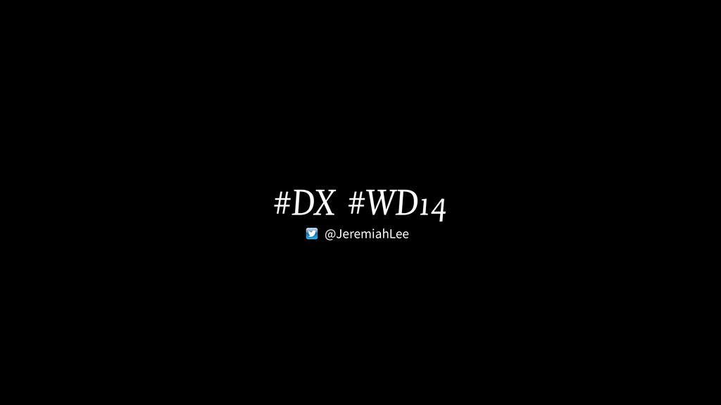 #DX #WD14 @JeremiahLee