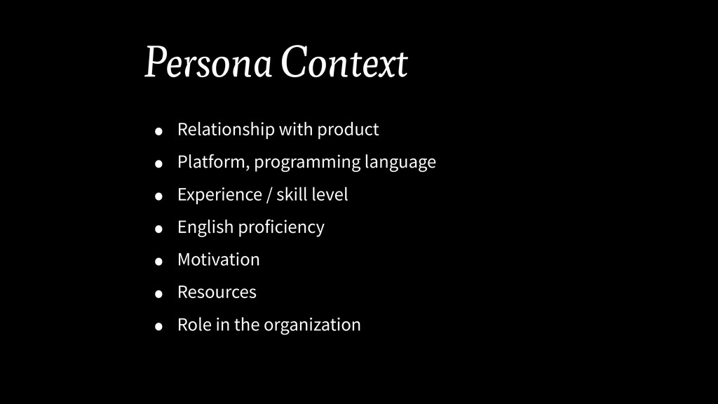 Persona Context • Relationship with product • P...