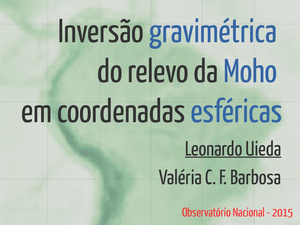 Inversão gravimétrica do relevo da Moho em coor...