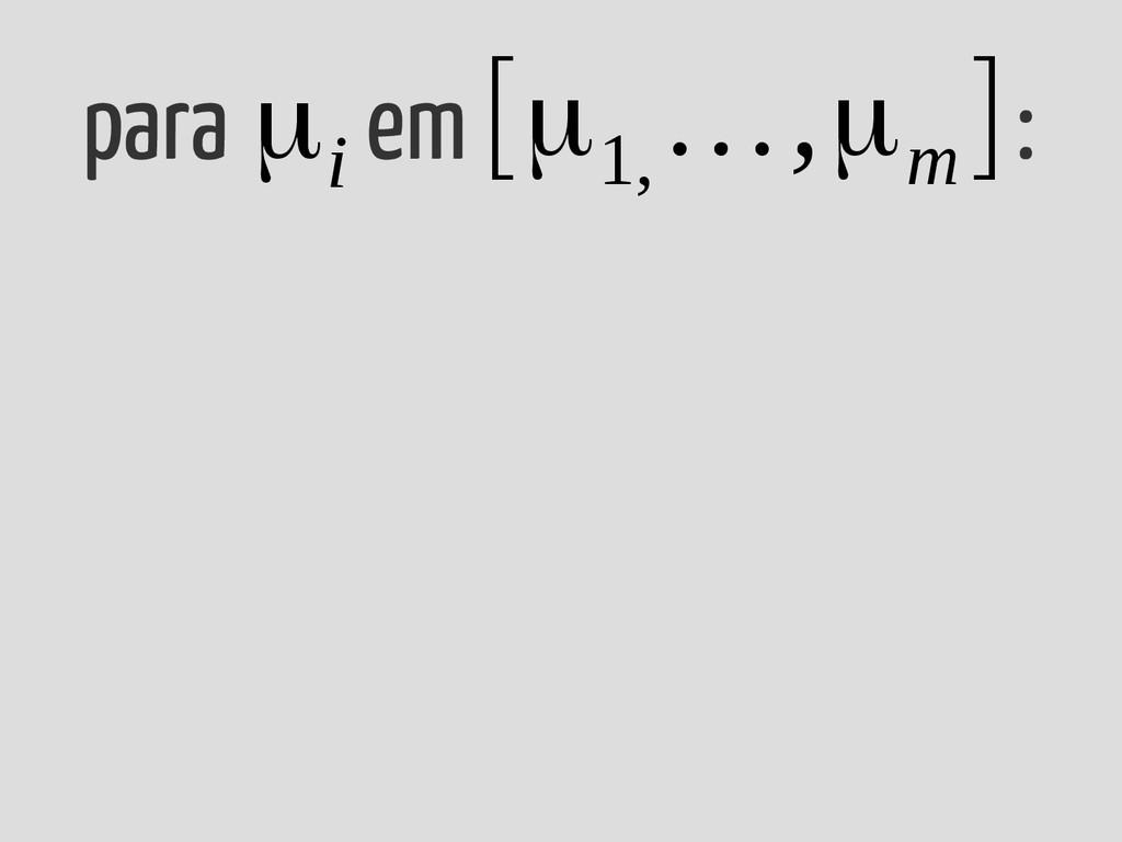 para em : μ i [μ1, …,μm ]