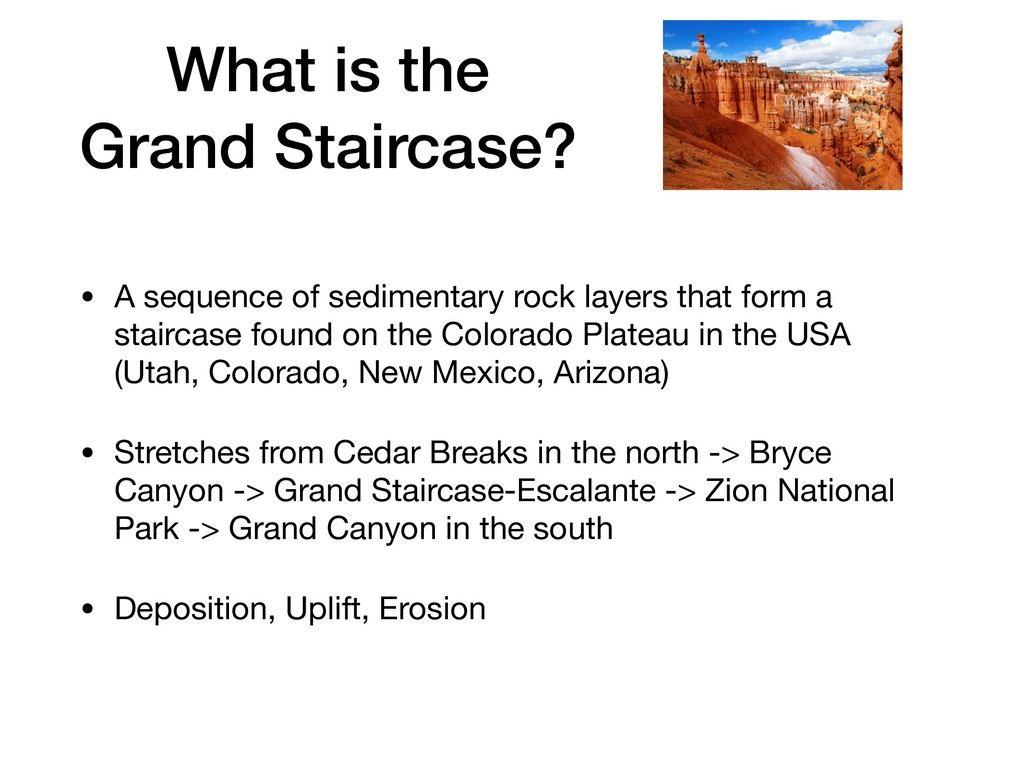 What is the Grand Staircase? • A sequence of se...