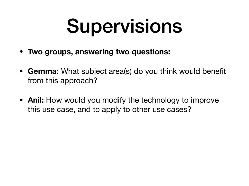 Supervisions • Two groups, answering two questi...