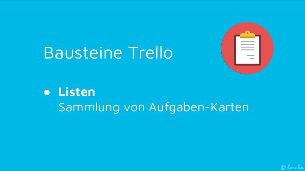 Bausteine Trello ● Listen Sammlung von Aufgaben...