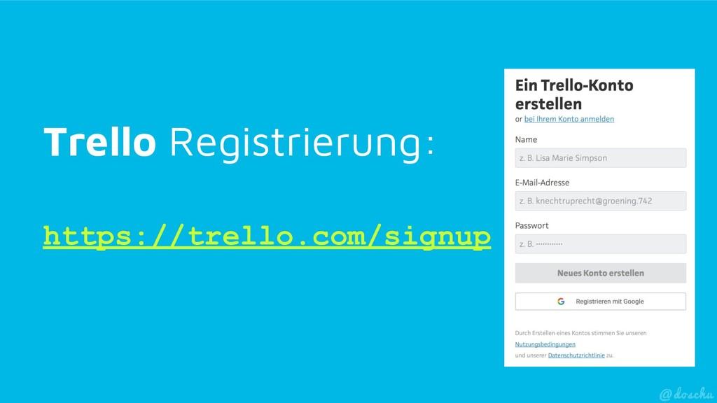 Trello Registrierung: https://trello.com/signup
