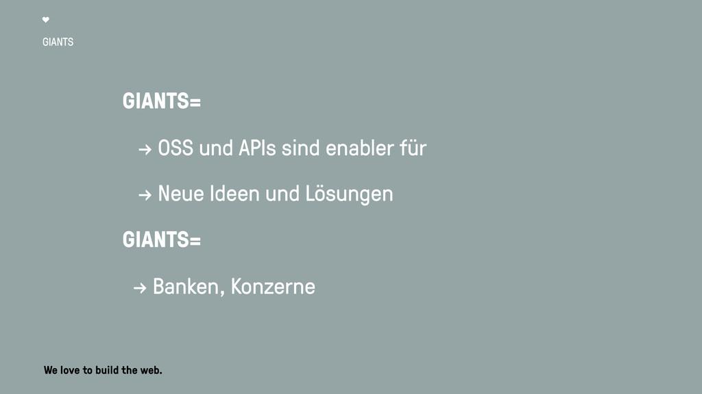 GIANTS GIANTS= → OSS und APIs sind enabler für ...