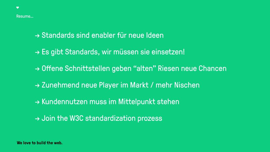 Resume… → Standards sind enabler für neue Ideen...