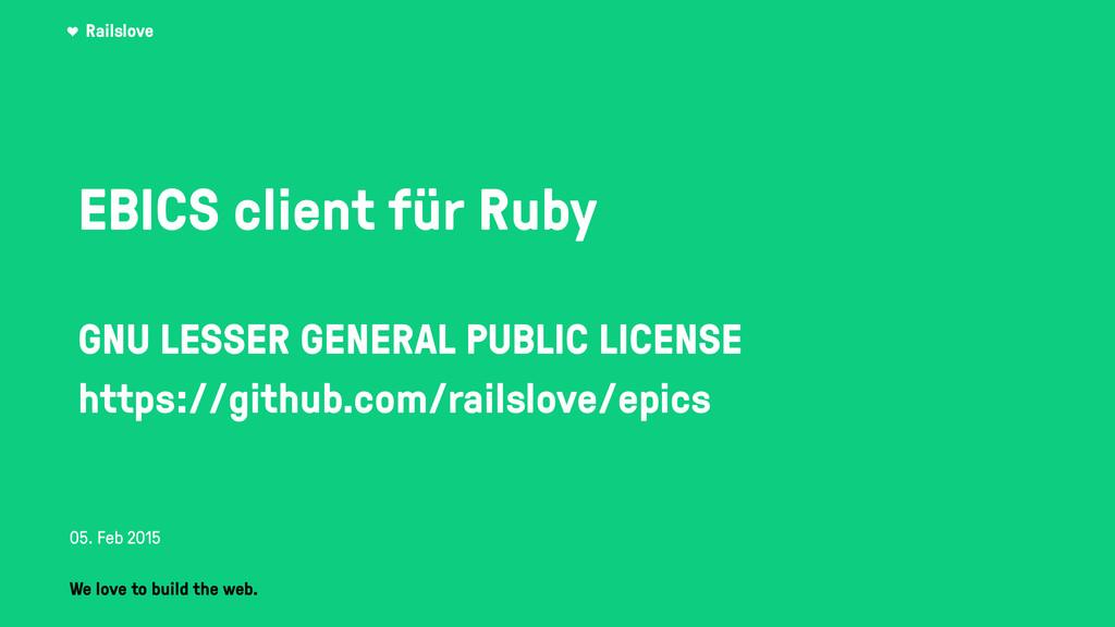 Railslove EBICS client für Ruby  GNU LESSER GE...