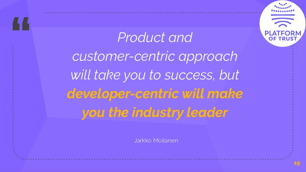""""""" Product and customer-centric approach will ta..."""