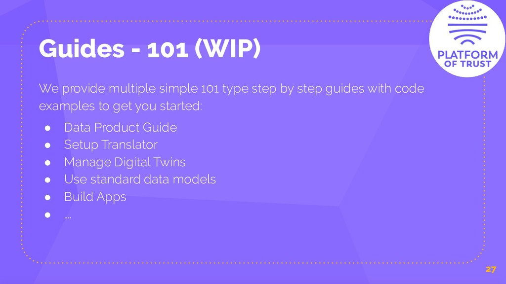Guides - 101 (WIP) 27 We provide multiple simpl...