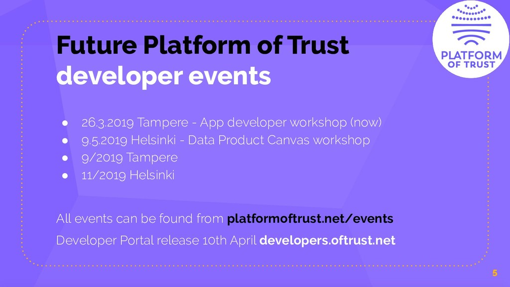 Future Platform of Trust developer events ● 26....