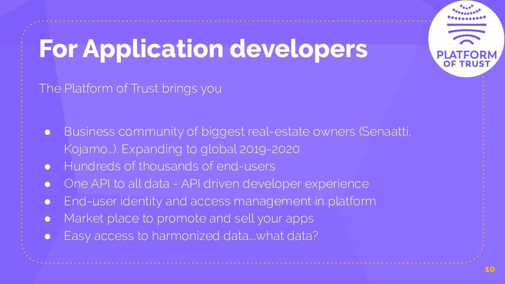 For Application developers 10 The Platform of T...