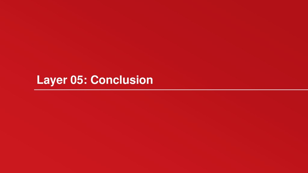 Layer 05: Conclusion