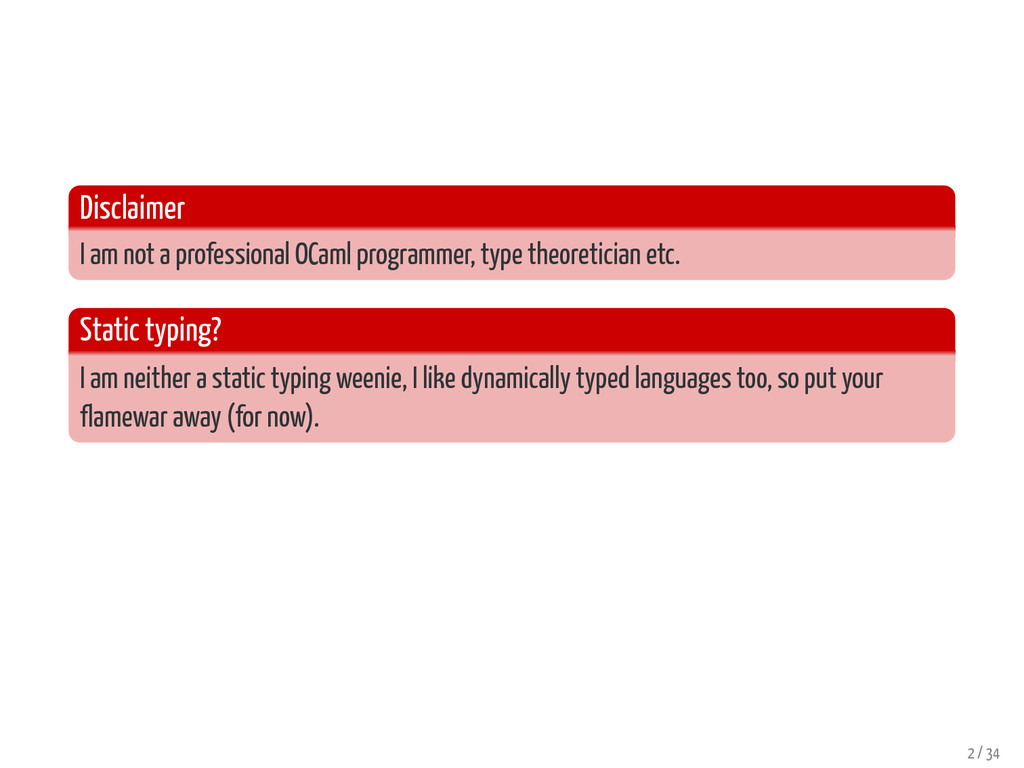 Disclaimer I am not a professional OCaml progra...