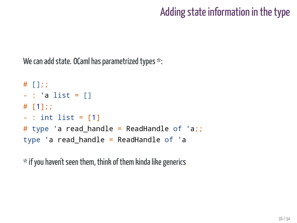 Adding state information in the type We can add...