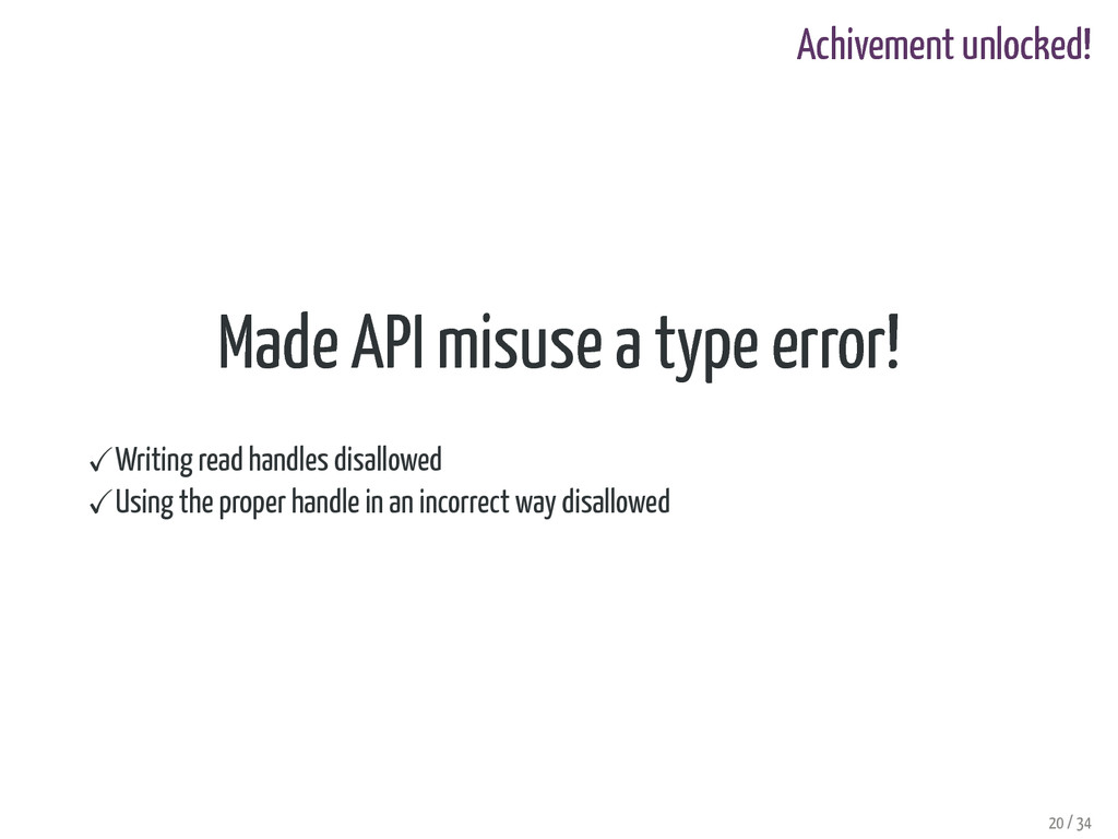 Achivement unlocked! Made API misuse a type err...