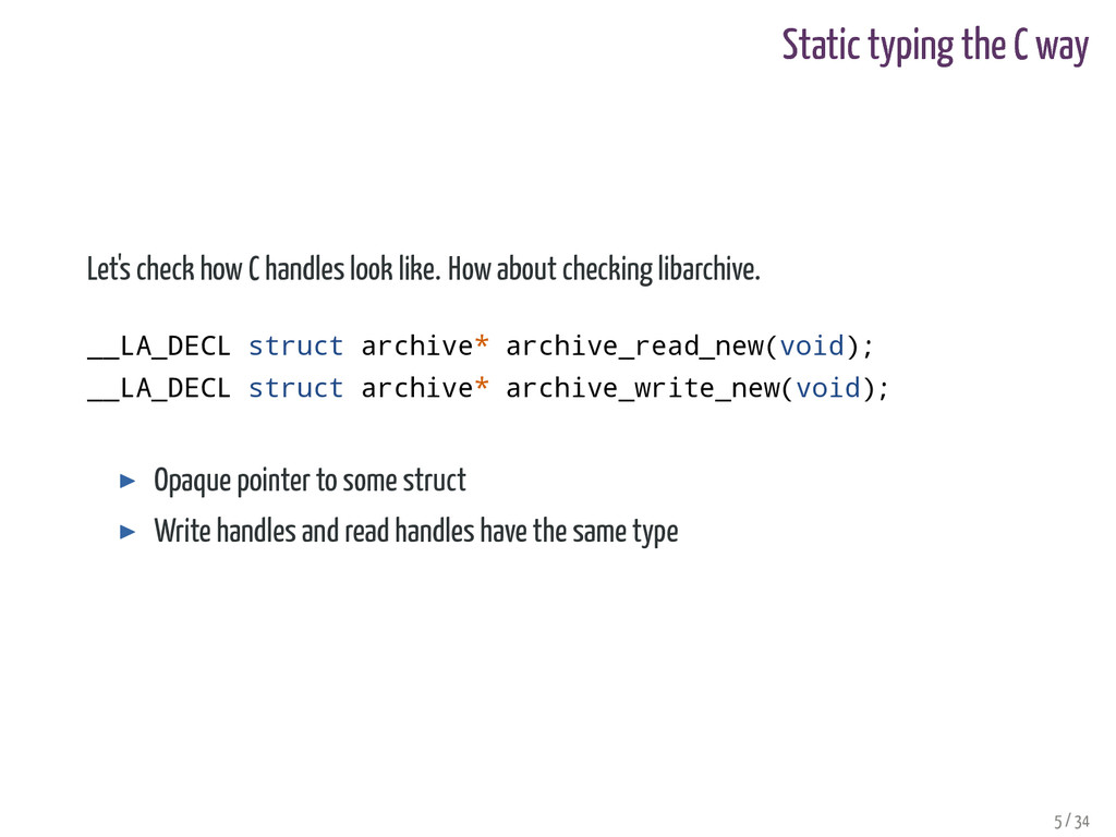 Static typing the C way Let's check how C handl...