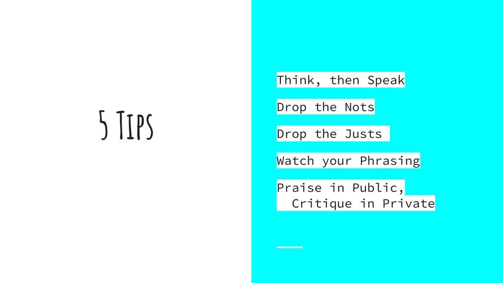 5 Tips Think, then Speak Drop the Nots Drop th...