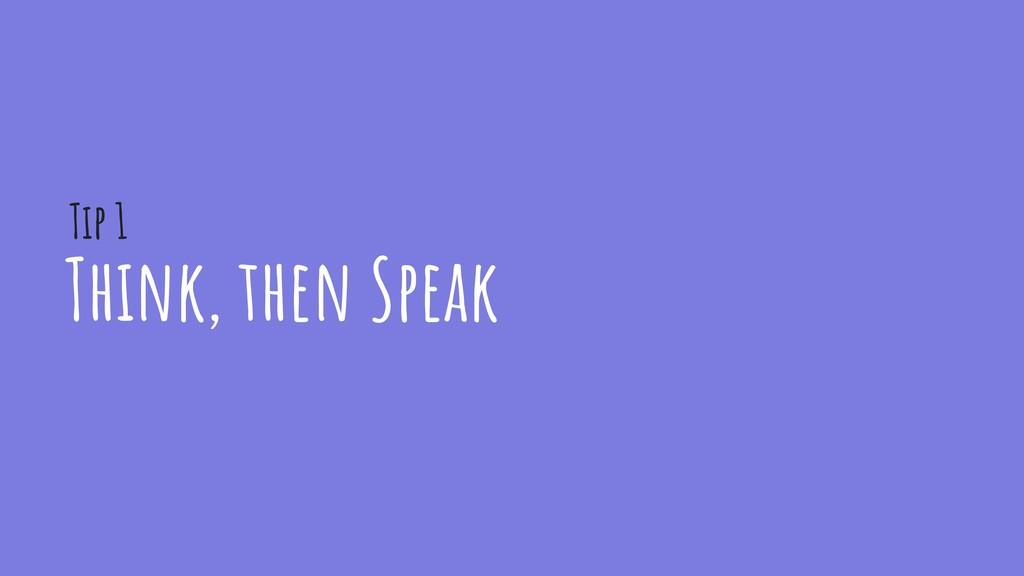 Think, then Speak Tip 1