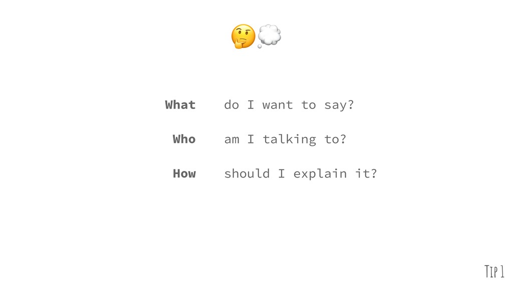 What Who How do I want to say? am I talking to...