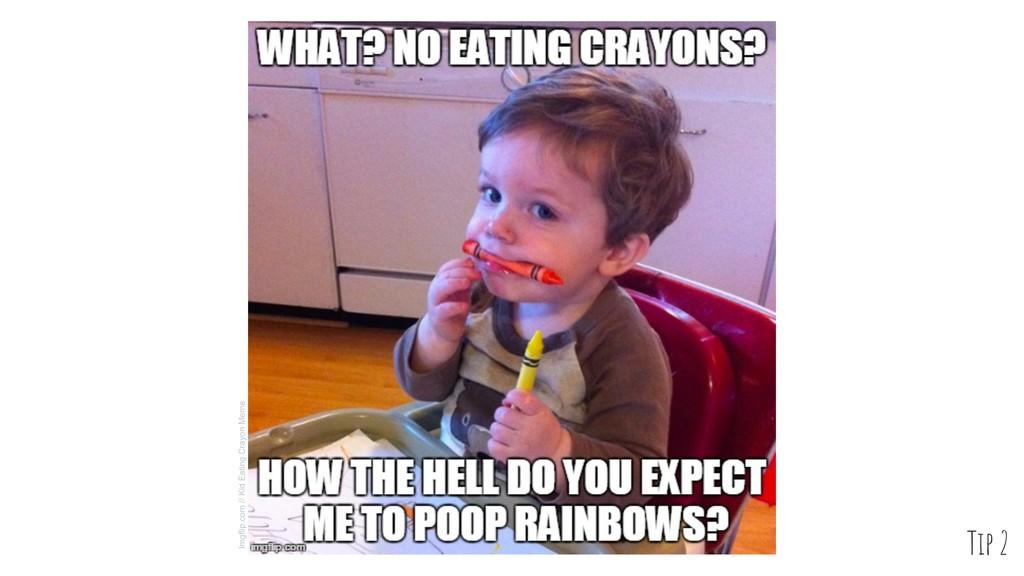 Imgflip.com // Kid Eating Crayon Meme Tip 2