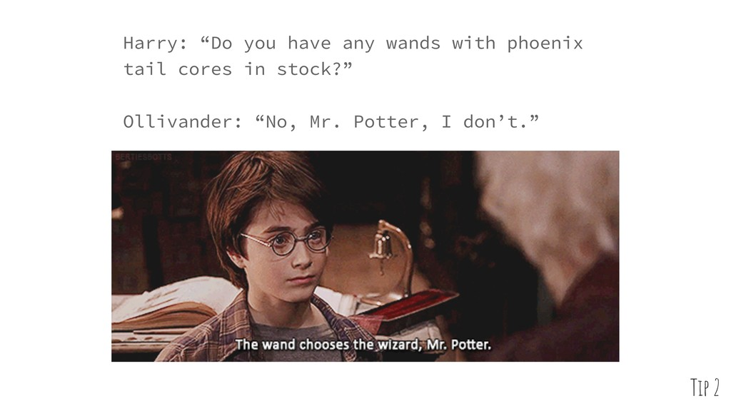 """Harry: """"Do you have any wands with phoenix tail..."""