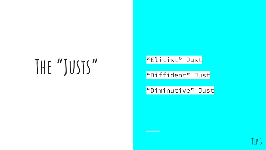 """The """"Justs"""" """"Elitist"""" Just """"Diffident"""" Just """"Di..."""