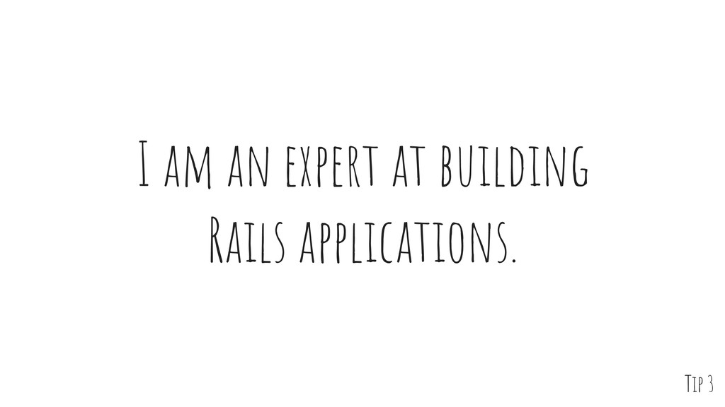 I am an expert at building Rails applications. ...