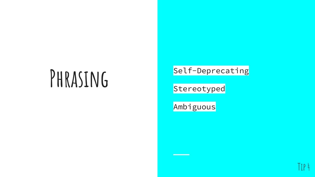 Phrasing Self-Deprecating Stereotyped Ambiguous...
