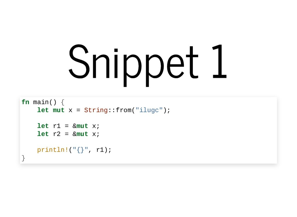 Snippet 1 Snippet 1 fn main() { let mut x = Str...