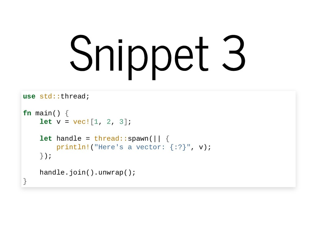 Snippet 3 Snippet 3 use std::thread; fn main() ...