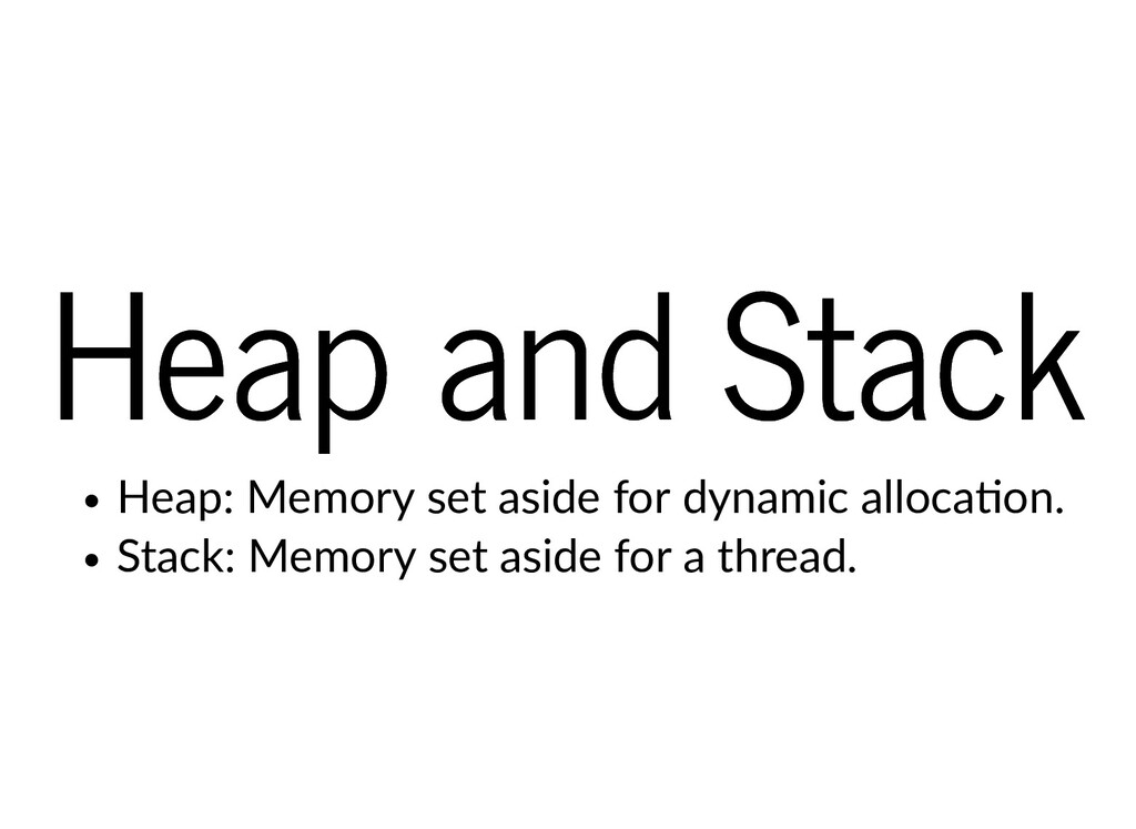 Heap and Stack Heap and Stack Heap: Memory set ...