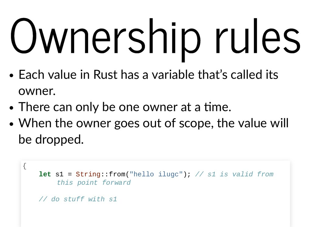 Ownership rules Ownership rules Each value in R...