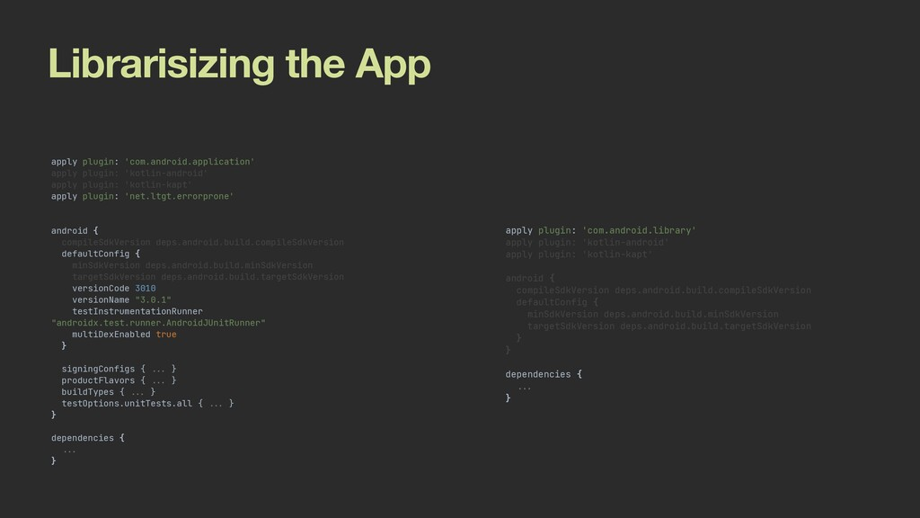 Librarisizing the App apply plugin: 'com.androi...