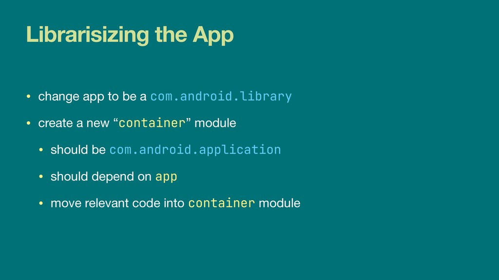 Librarisizing the App • change app to be a com....