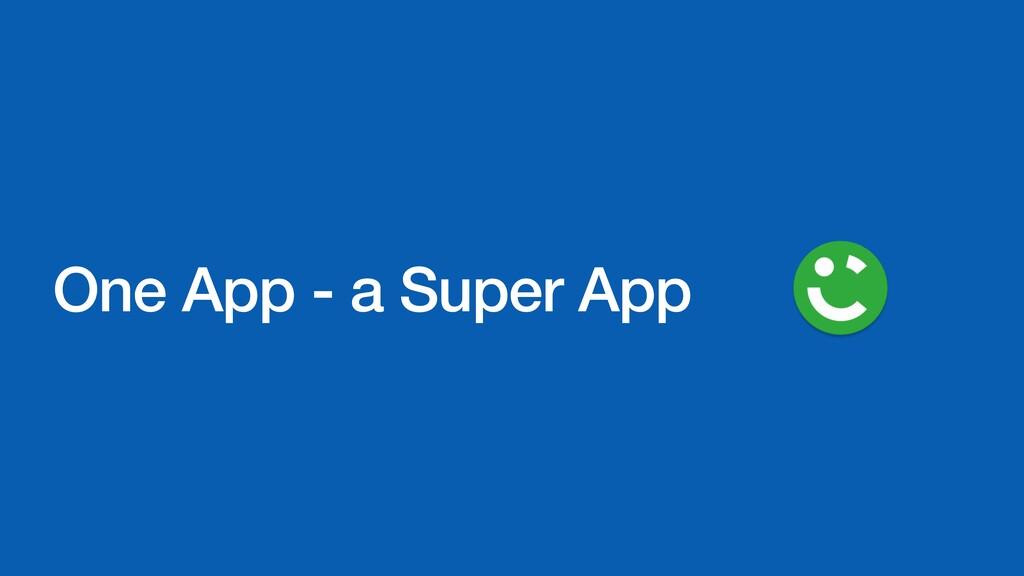 One App - a Super App