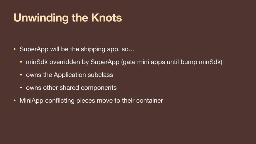 Unwinding the Knots • SuperApp will be the ship...
