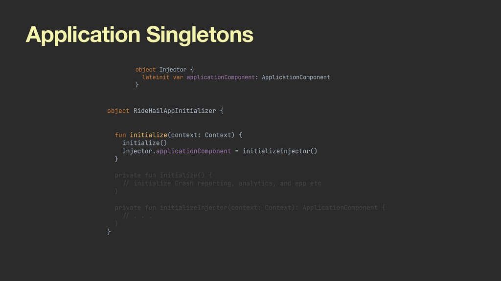 Application Singletons object RideHailAppInitia...