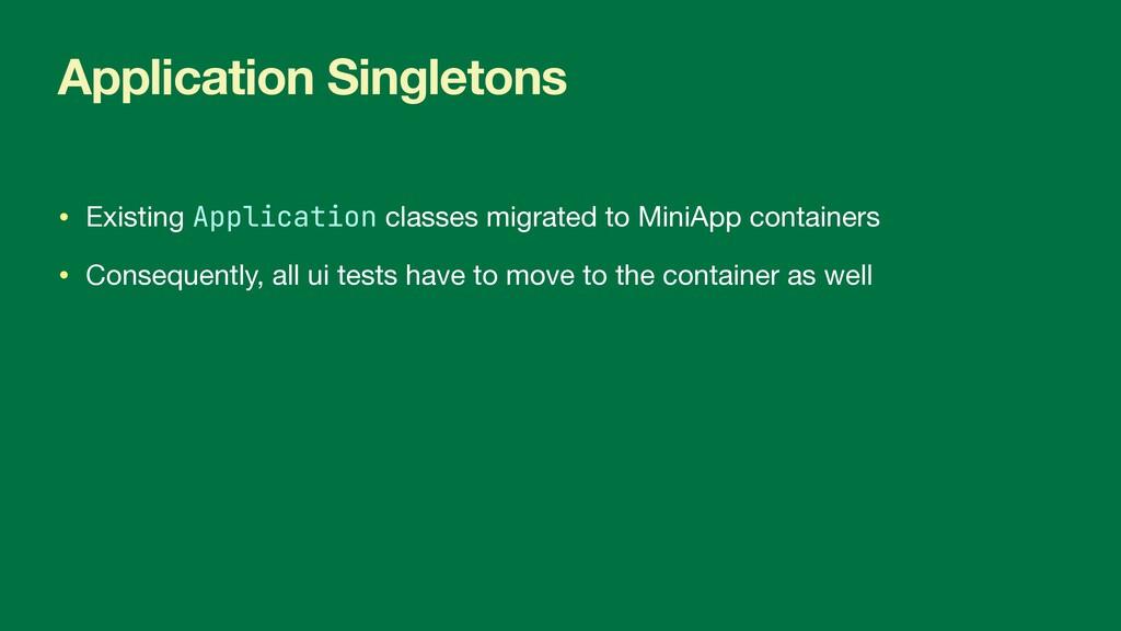 Application Singletons • Existing Application c...