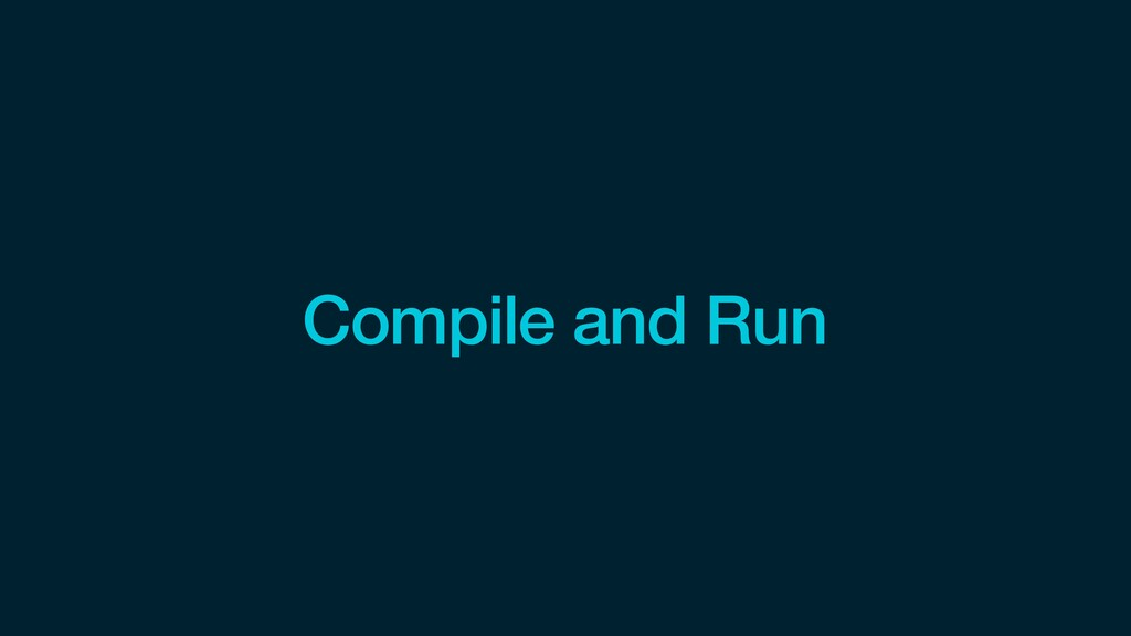 Compile and Run