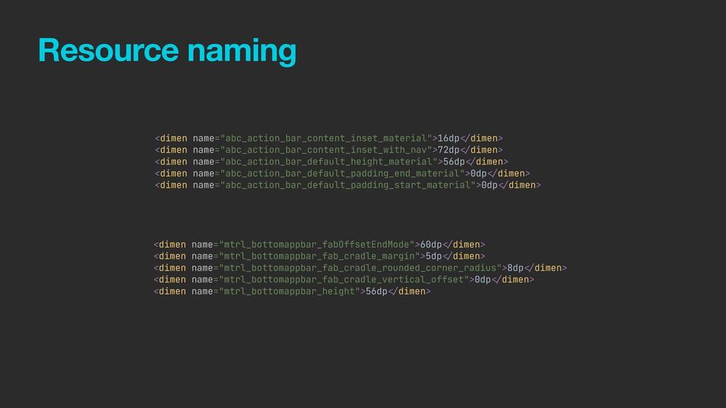 """Resource naming <dimen name=""""abc_action_bar_con..."""