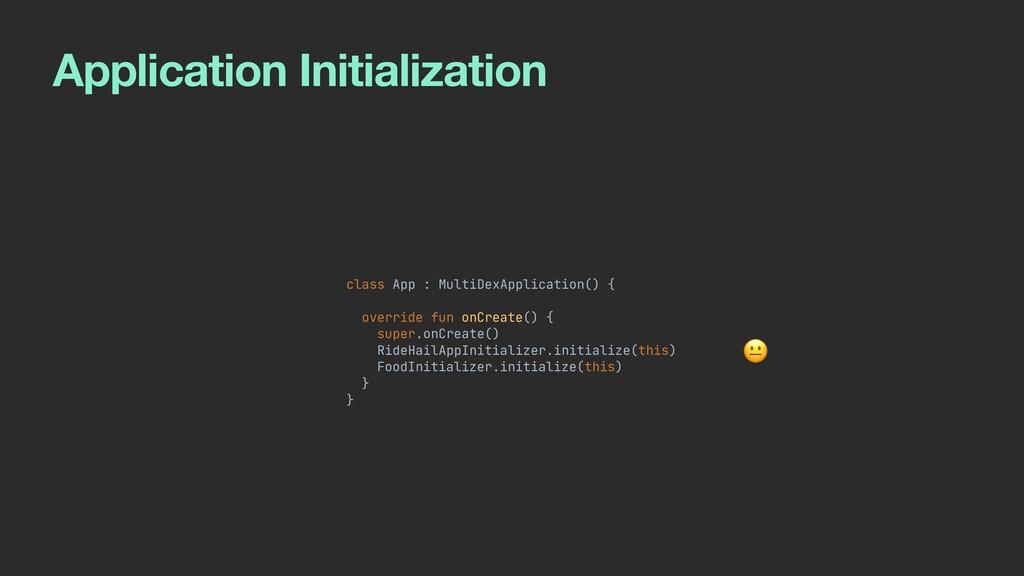 Application Initialization class App : MultiDex...