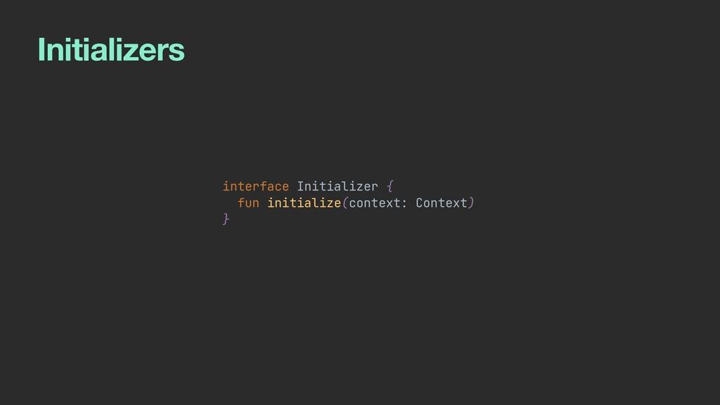 Initializers interface Initializer {   fun init...